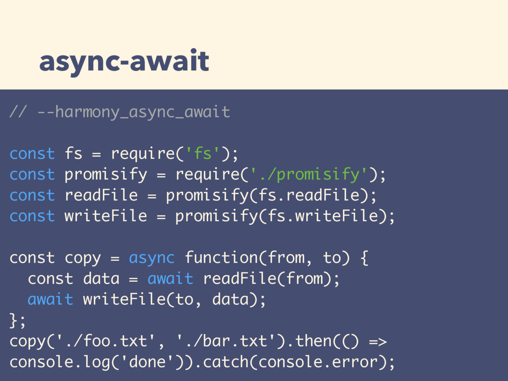 async-await // --harmony_async_await const fs =...