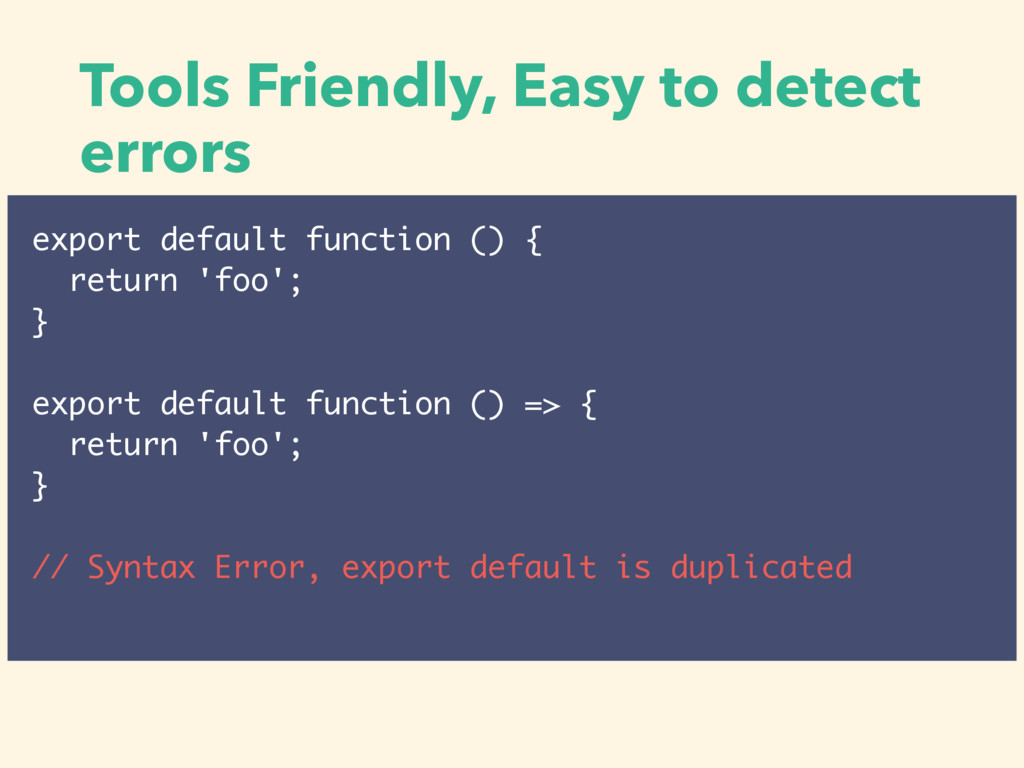 Tools Friendly, Easy to detect errors export de...