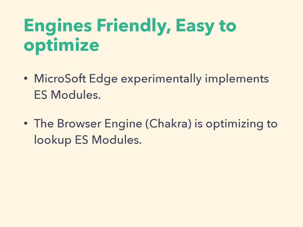 Engines Friendly, Easy to optimize • MicroSoft ...