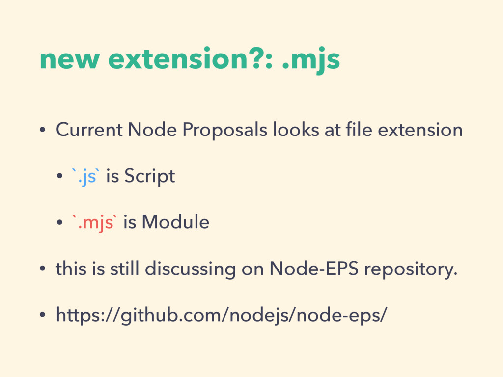 new extension?: .mjs • Current Node Proposals l...