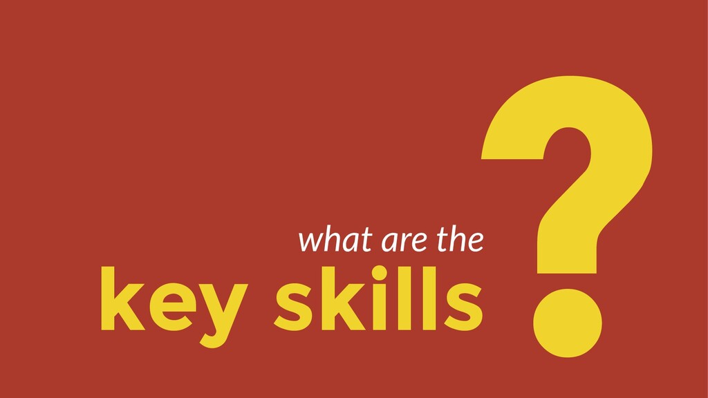 key skills ? what are the