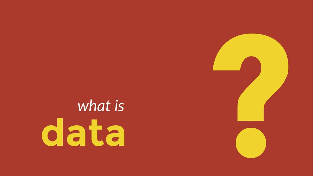 data ? what is