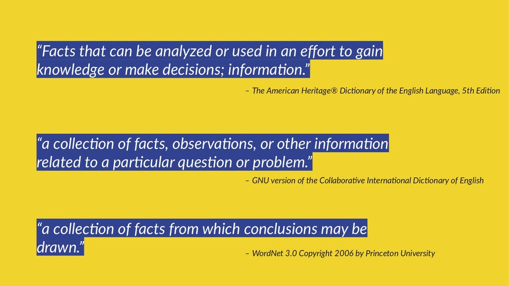 """""""Facts that can be analyzed or used in an effor..."""