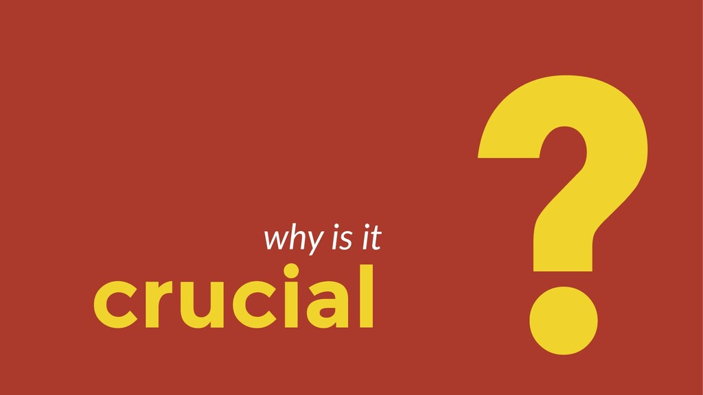 crucial ? why is it