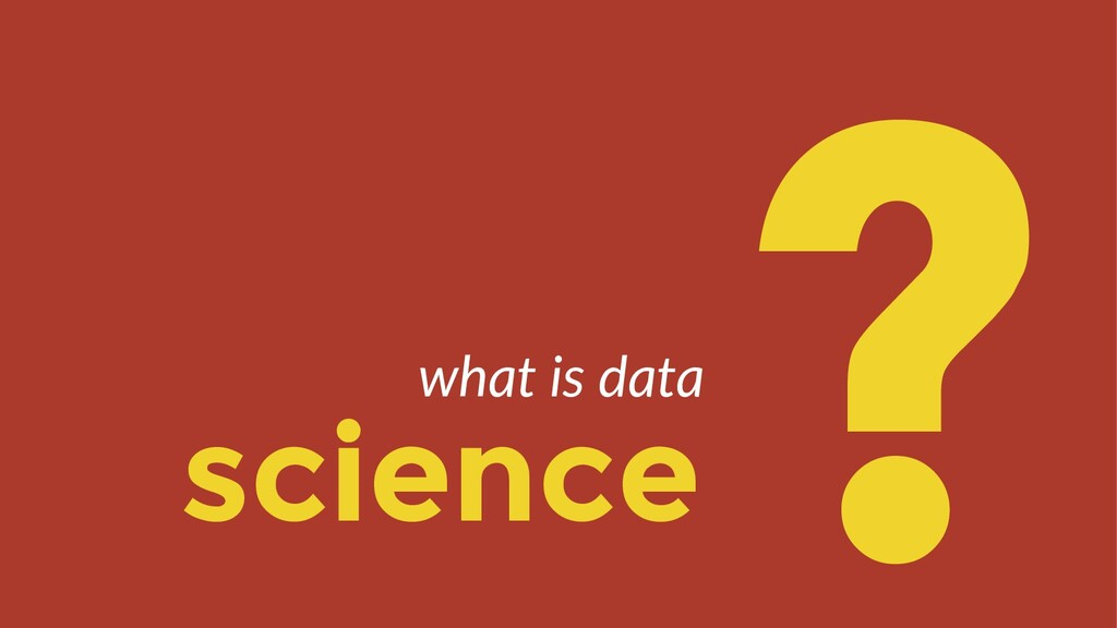 science ? what is data
