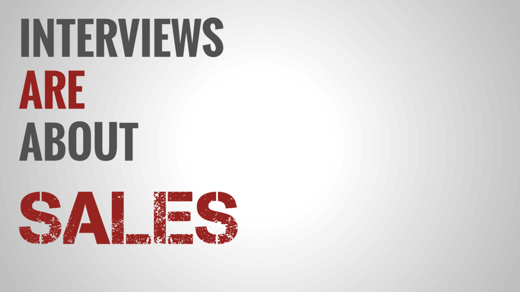 INTERVIEWS ARE ABOUT SALES