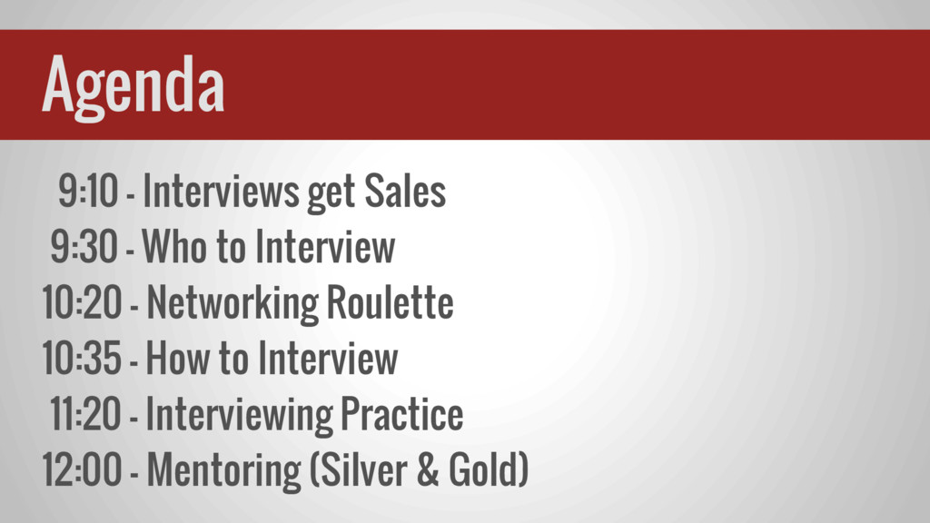9:10 - Interviews get Sales 9:30 - Who to Inter...