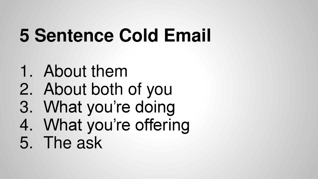 5 Sentence Cold Email 1. About them 2. About bo...