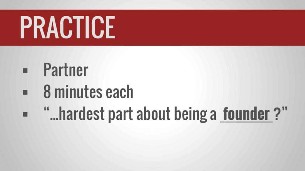 """ Partner  8 minutes each  """"...hardest part a..."""