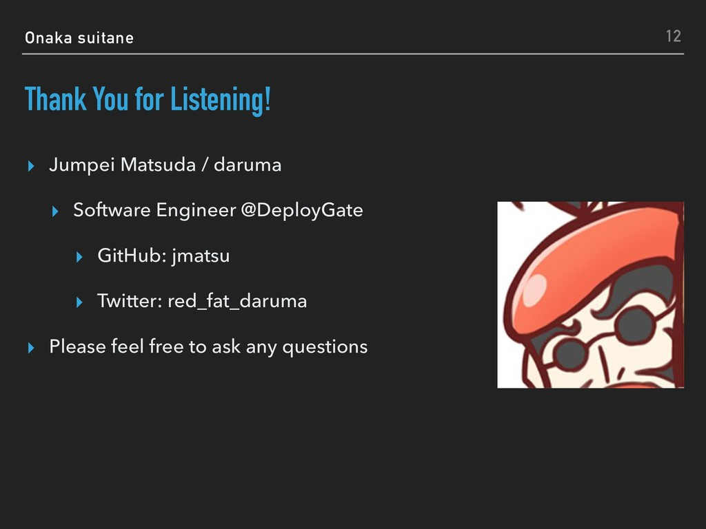 Onaka suitane Thank You for Listening! ▸ Jumpei...