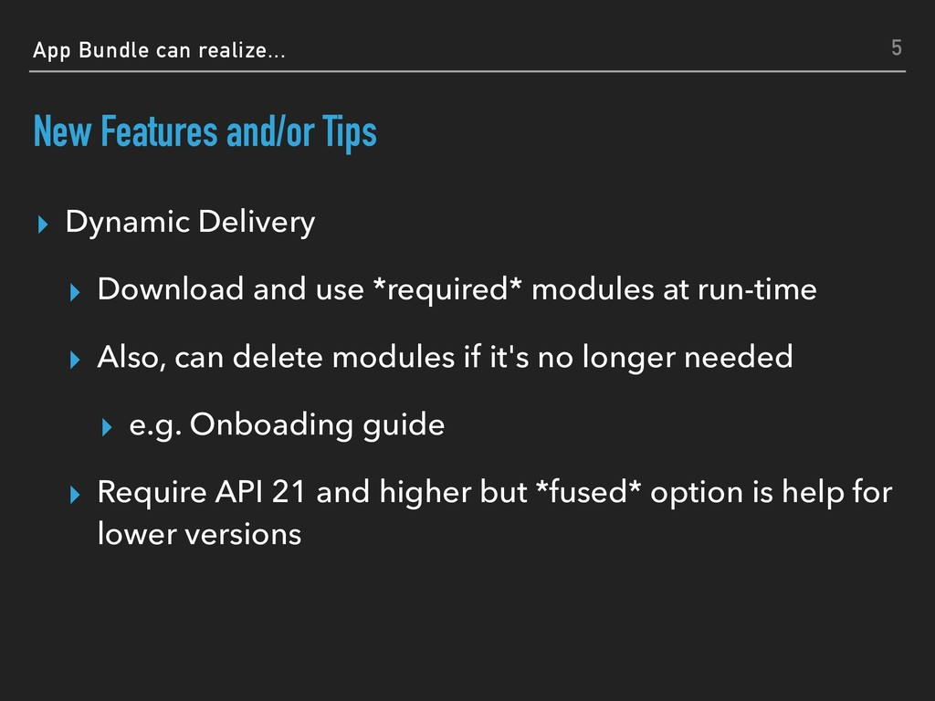 App Bundle can realize... New Features and/or T...