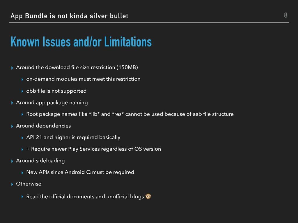 App Bundle is not kinda silver bullet Known Iss...