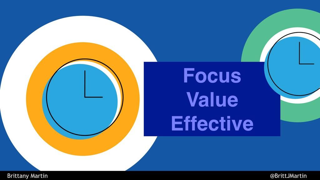 Focus Value Effective Brittany Martin @BrittJMa...