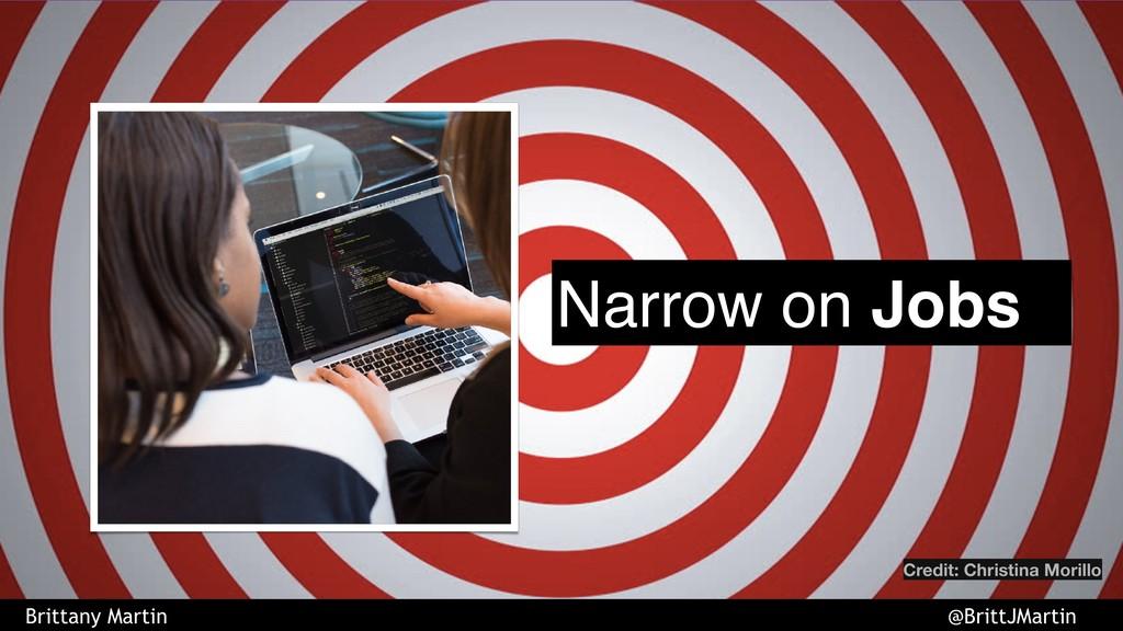 Narrow on Jobs Credit: Christina Morillo Britta...