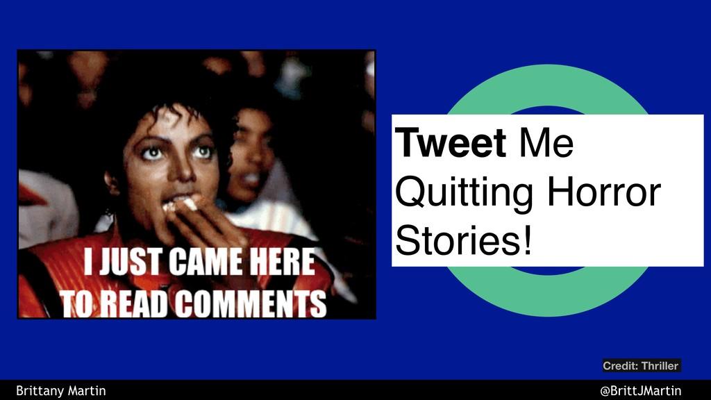 Brittany Martin @BrittJMartin Tweet Me Quitting...