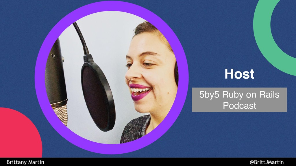 5by5 Ruby on Rails Podcast Host Brittany Martin...
