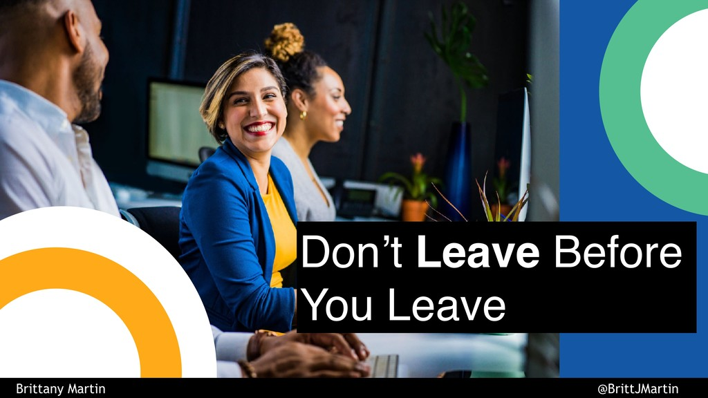 Don't Leave Before You Leave Brittany Martin @B...