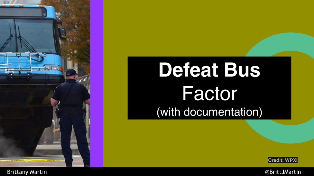 Defeat Bus Factor (with documentation) Brittany...