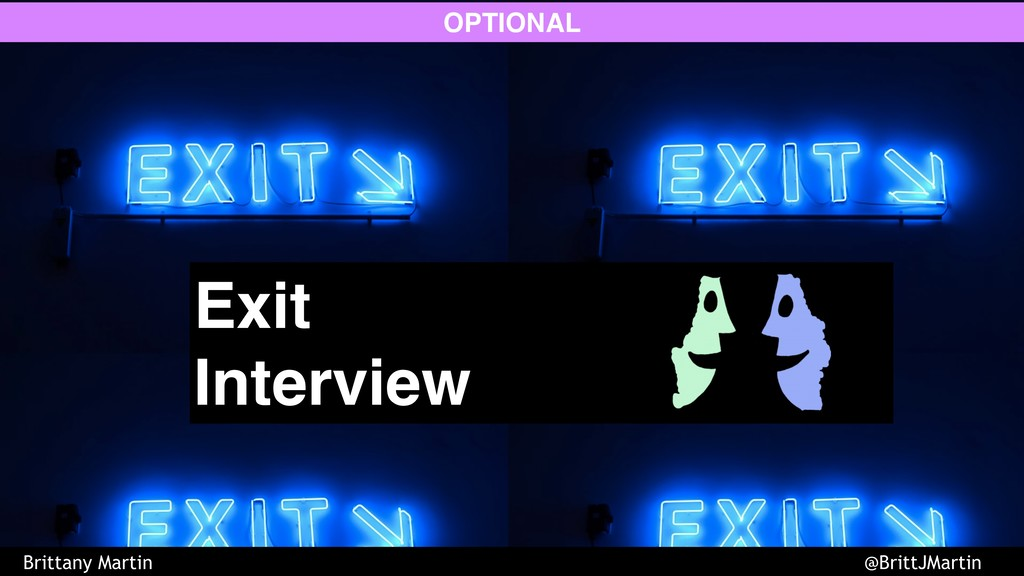Exit Interview OPTIONAL Brittany Martin @BrittJ...