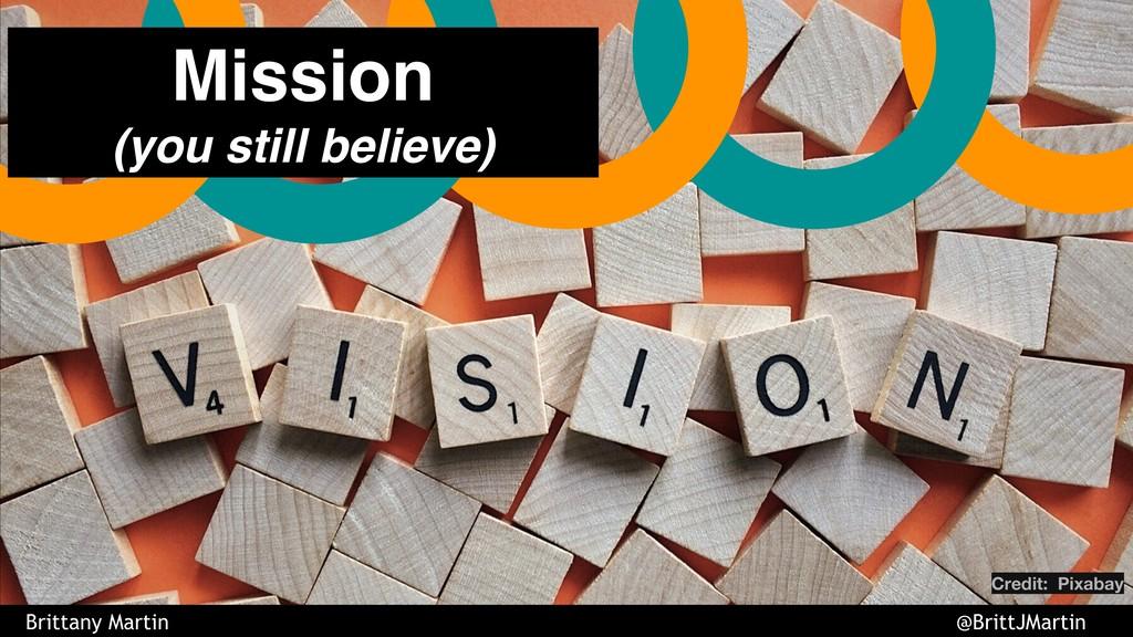 Credit: Pixabay Mission (you still believe) Bri...