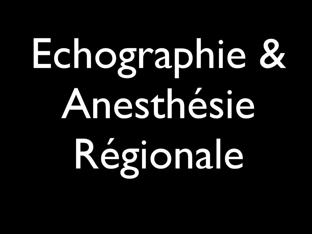 Echographie & Anesthésie Régionale
