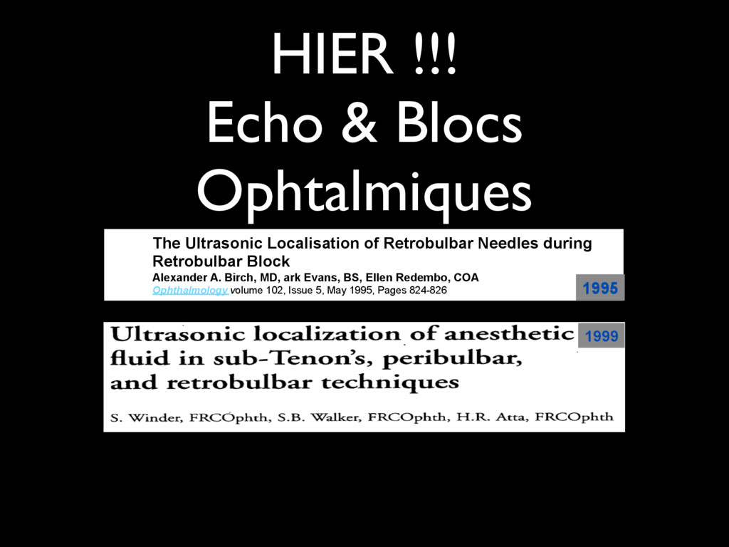 HIER !!! Echo & Blocs Ophtalmiques The Ultraso...