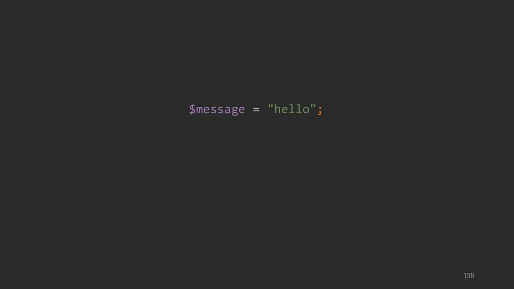 "$message = ""hello"";"