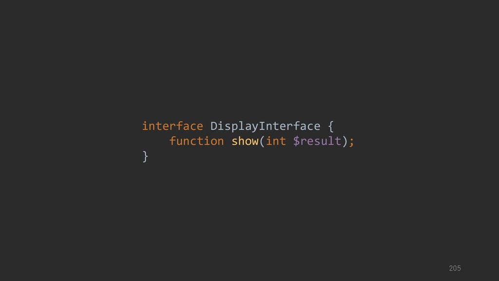interface DisplayInterface { function show(int ...