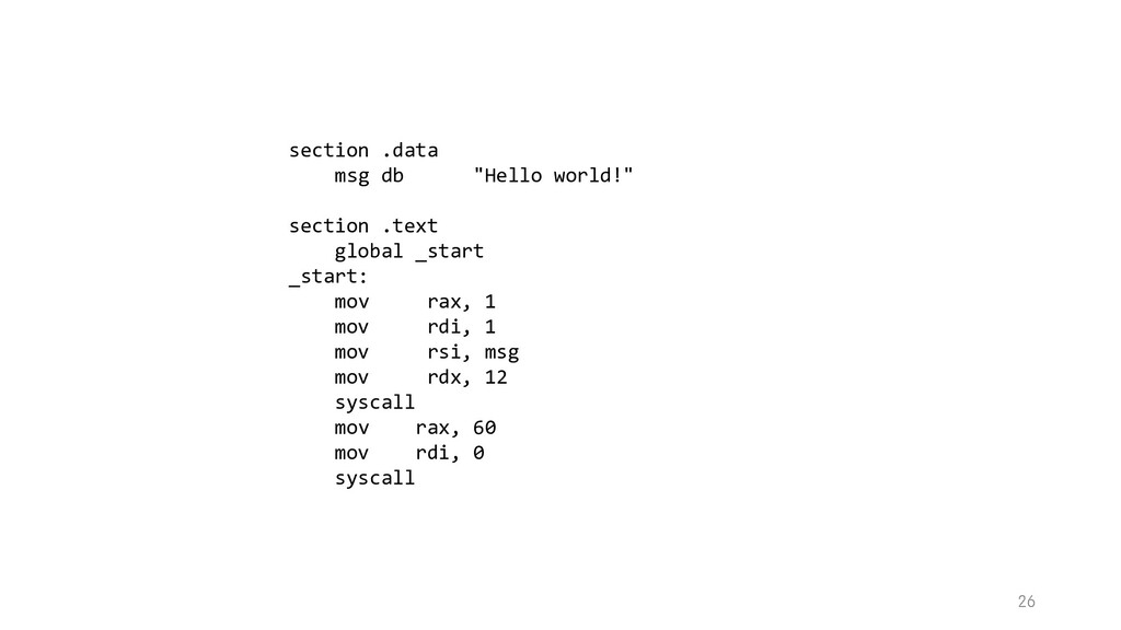"""section .data msg db """"Hello world!"""" section .te..."""