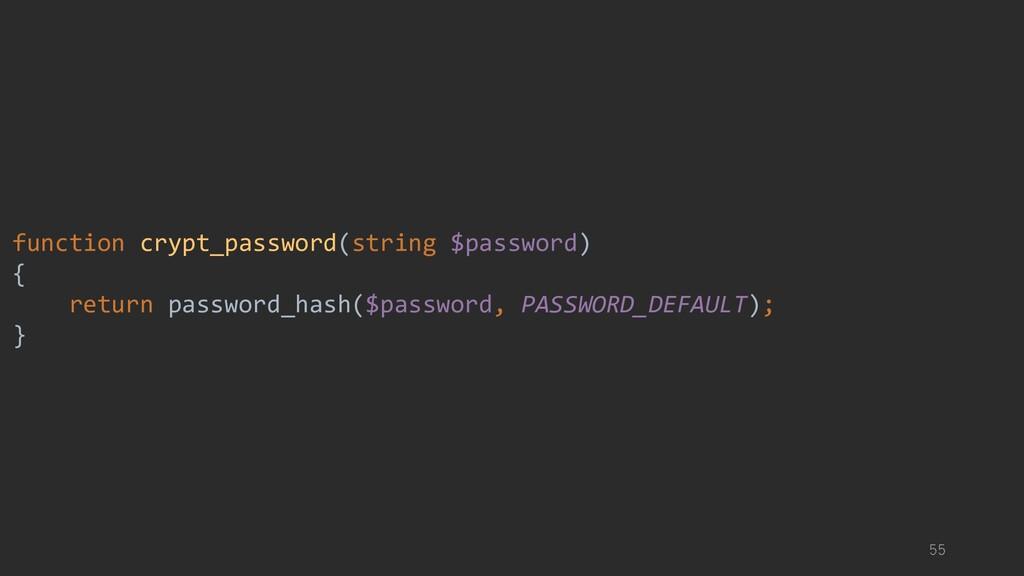 function crypt_password(string $password) { ret...