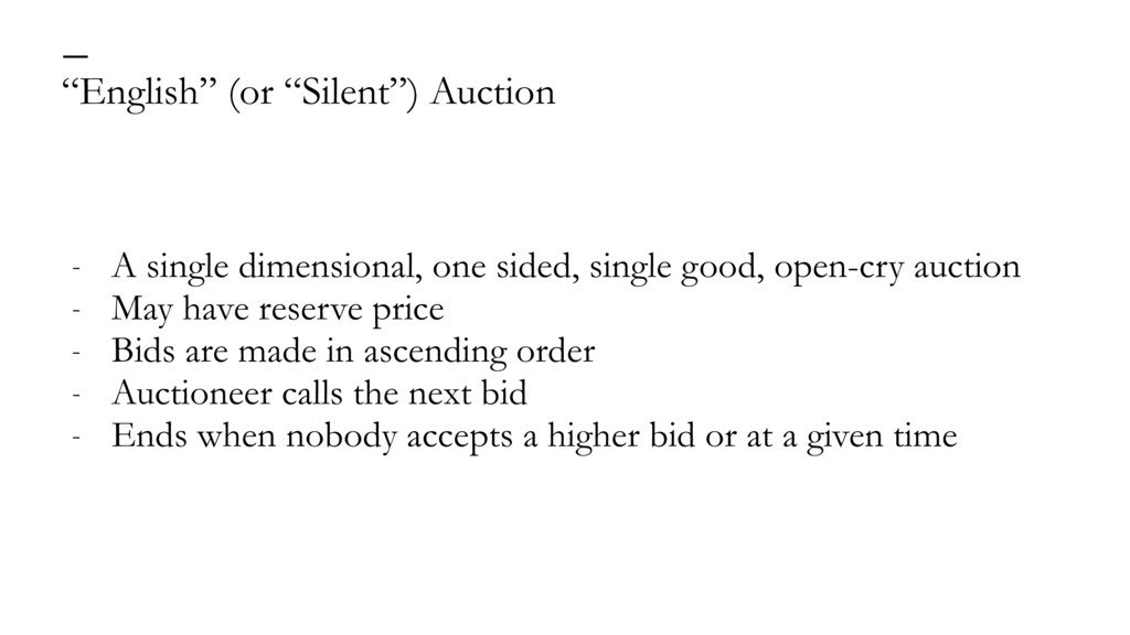 """""""English"""" (or """"Silent"""") Auction — - A single di..."""