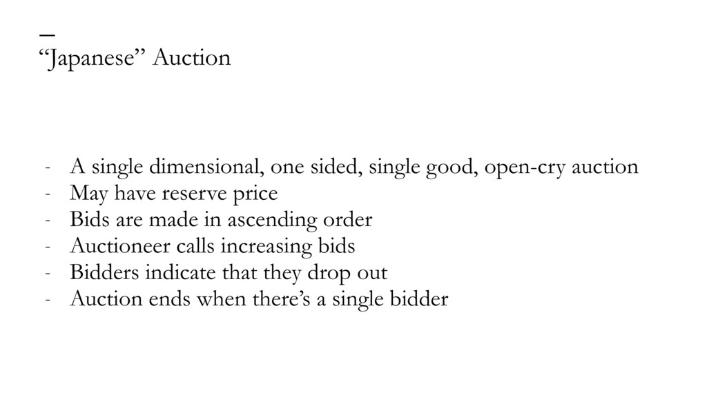 """""""Japanese"""" Auction — - A single dimensional, on..."""