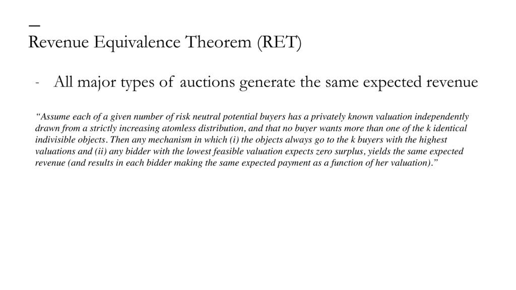 Revenue Equivalence Theorem (RET) — - All major...