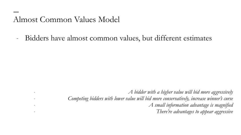 Almost Common Values Model — - Bidders have alm...