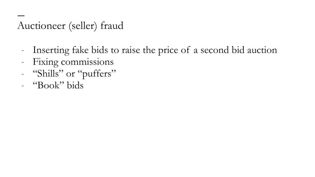 Auctioneer (seller) fraud — - Inserting fake bi...