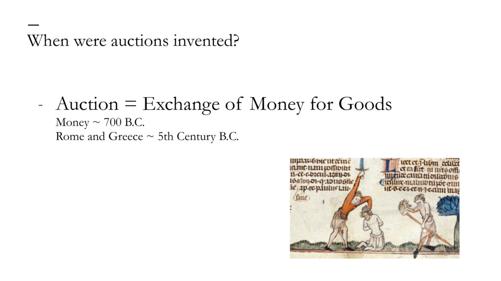 When were auctions invented? — - Auction = Exch...