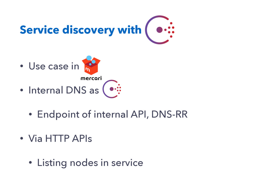 Service discovery with • Use case in • Internal...