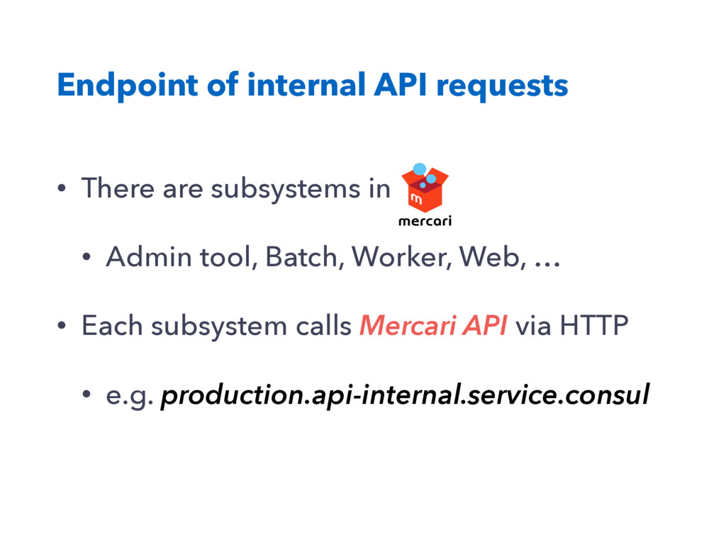 Endpoint of internal API requests • There are s...