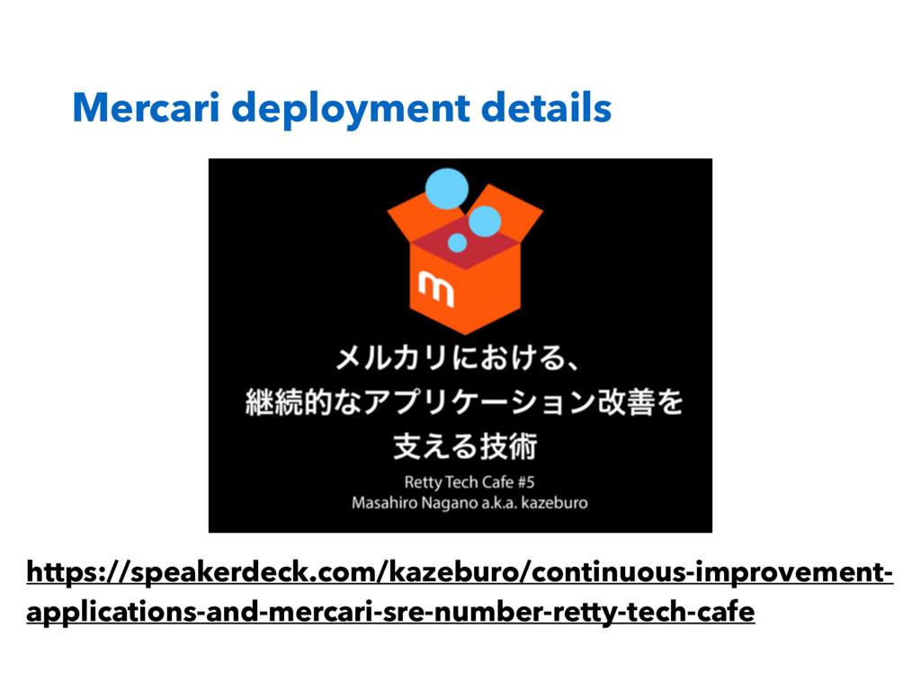 Mercari deployment details https://speakerdeck....