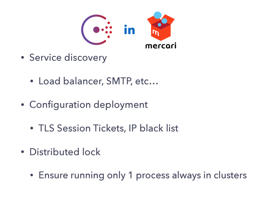 in • Service discovery • Load balancer, SMTP, e...