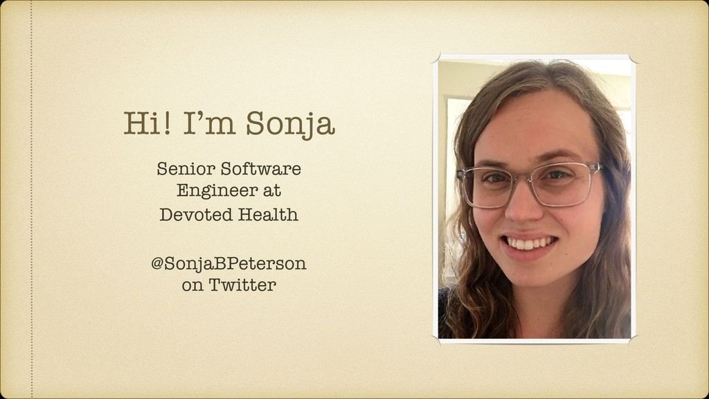 Hi! I'm Sonja Senior Software Engineer at Devot...