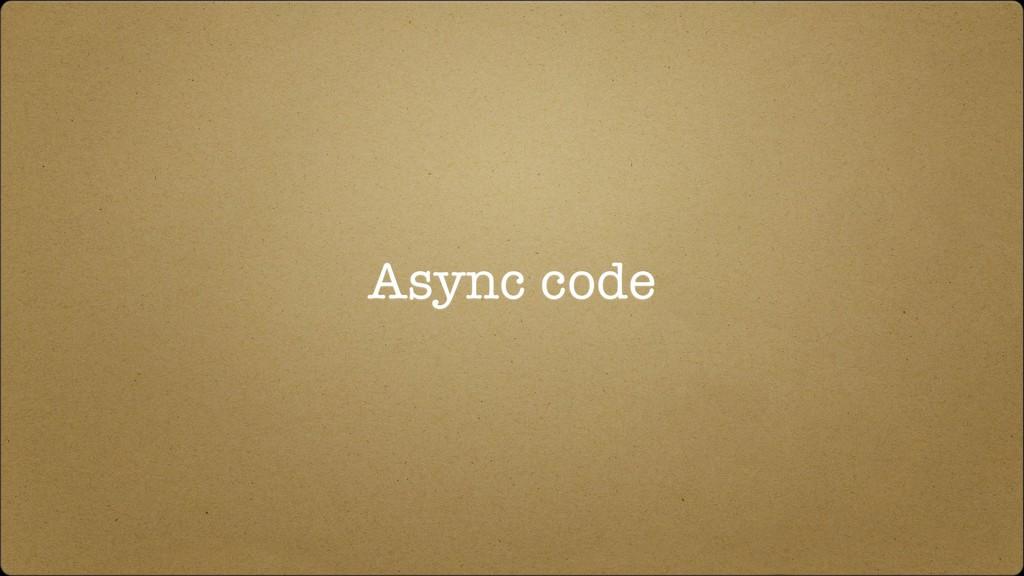 Async code