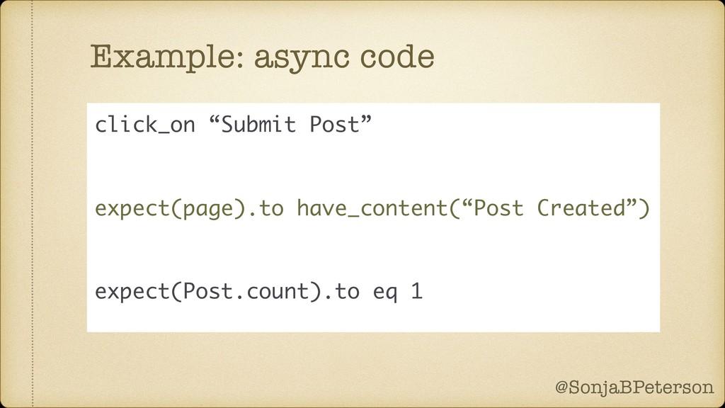 @SonjaBPeterson @SonjaBPeterson Example: async ...