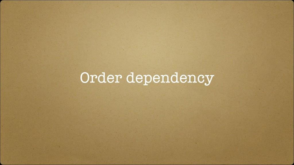 Order dependency