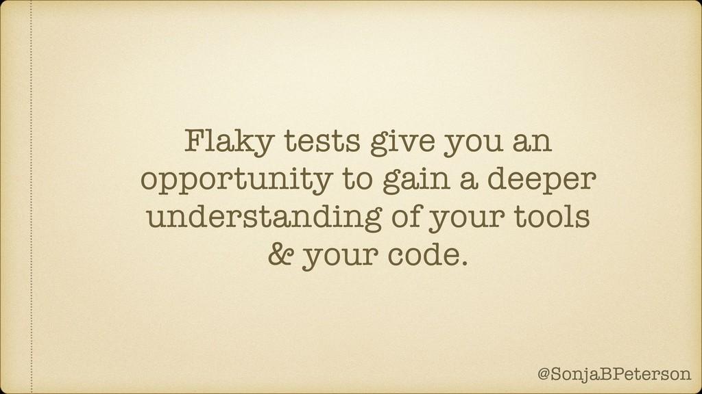 @SonjaBPeterson @SonjaBPeterson Flaky tests giv...