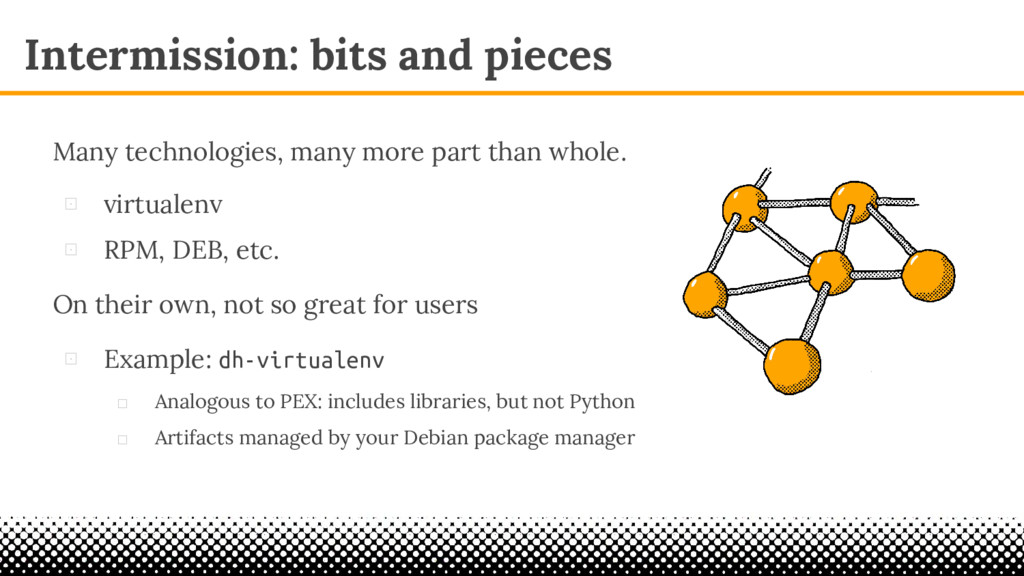 Intermission: bits and pieces ⊡ virtualenv ⊡ RP...