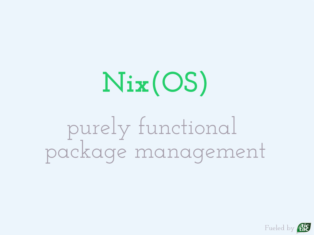 Nix(OS) purely functional package management Fu...