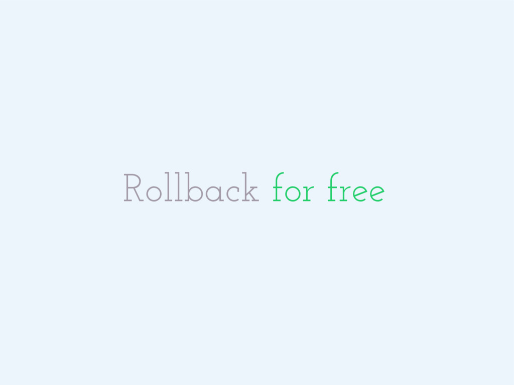 Rollback for free