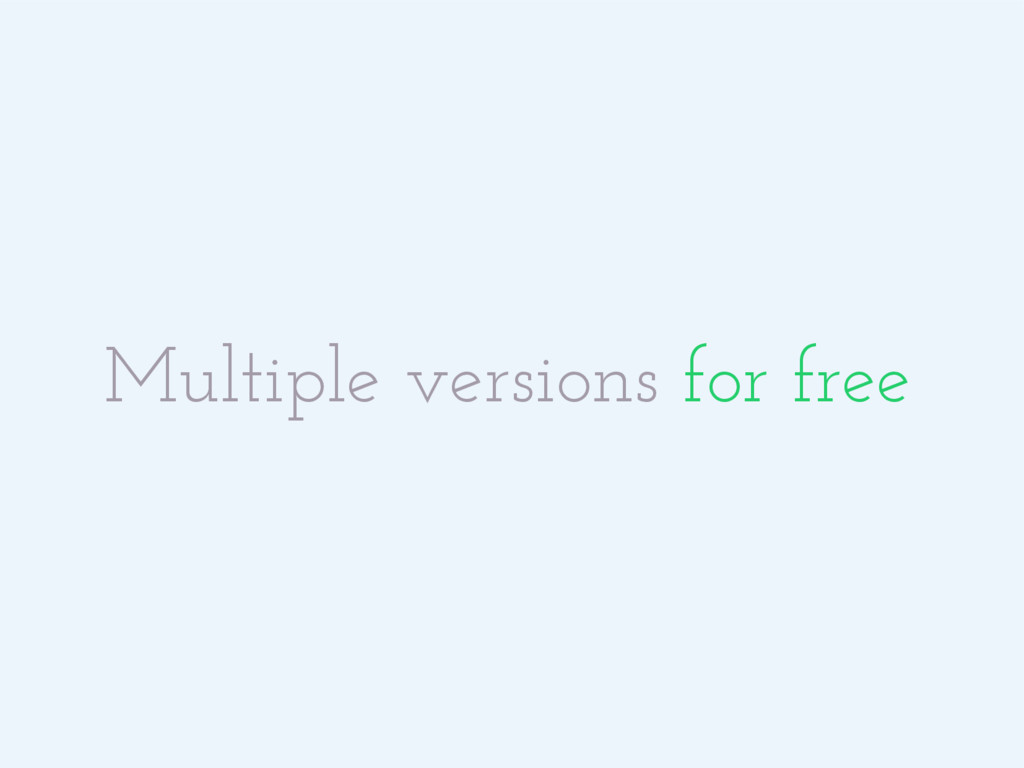 Multiple versions for free