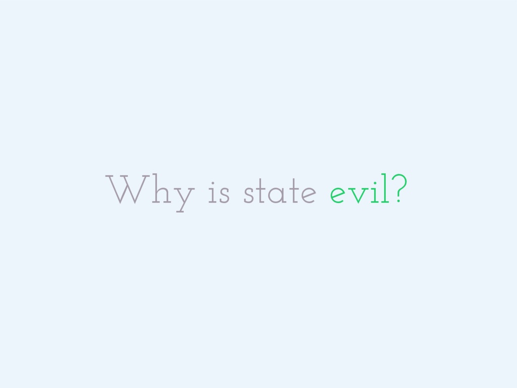 Why is state evil?